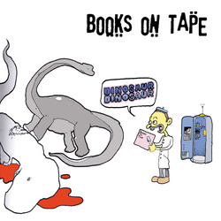 Album cover for Dinosaur Dinosaur by Books on Tape