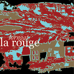 Album cover for La Rouge by Torngat
