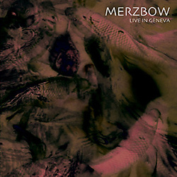 Album cover for Live in Geneva by Merzbow