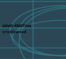 Album cover for Cricklewood by David Kristian