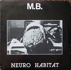 Album cover for Neuro Habitat by M.B.