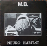 Neuro Habitat by M.B.