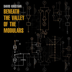 Album cover for Beneath the Valley of the Modulars by David Kristian