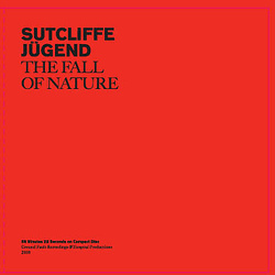 Album cover for The Fall of Nature by Sutcliffe Jugend