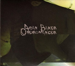 Album cover for Oneiromancer by Aidan Baker