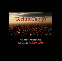 Album cover for TechnoCalyps by Francisco López