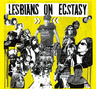 Album cover for Lesbians on Ecstasy by Lesbians on Ecstasy