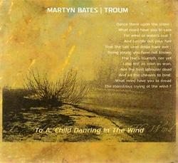Album cover for To a Child Dancing in the Wind by Martyn Bates and Troum