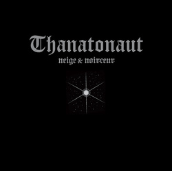 Album cover for Thanatonaut by Neige et Noirceur