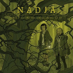 Album cover for When I See The Sun Always Shines On TV by Nadja