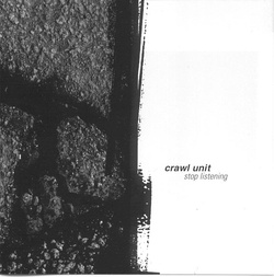 Album cover for Stop Listening by Crawl Unit