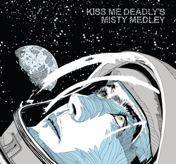 Album cover for Misty Medley by Kiss Me Deadly