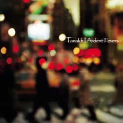 Album cover for Ardent Fevers by Tanakh