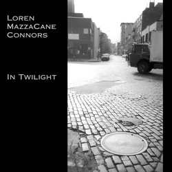Album cover for In Twilight by Loren MazzaCane Connors